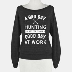 A Bad Day Hunting Is Still Better Than A Good Day At Work #hunting #guns #country #countrylife #shooting