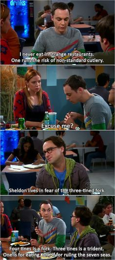"Just Sheldon ""4 tines is a fork. 3 tines is a trident. One is for eating, one is for ruling the Seven Seas"""