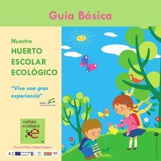 Guía básica. nuestro huerto escolar ecológico by colegioecologico via slideshare                                                                                                                                                                                 Más