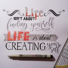 Letter Lovers _conny_k_: Handlettering Life isn't about finding yourself. Life is about creating yourself