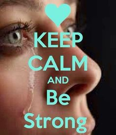 KEEP CALM AND BE STRONG. Another original poster design created with the Keep Calm-o-matic. Buy this design or create your own original Keep Calm design now. Keep Calm Posters, Keep Calm Quotes, Keep Calm Bilder, Cute Quotes, Funny Quotes, Its Ok To Cry, Keep Calm Pictures, Keep Calm Signs, Tips & Tricks