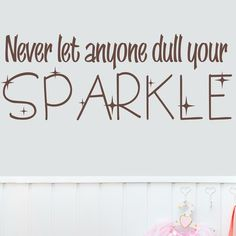 Wallums Wall Decor Never Let Anyone Dull Your Sparkle Wall Decal Color: Chocolate Brown