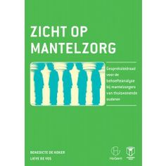 Zicht op mantelzorg : gespreksleidraad voor de behoefteanalyse bij mantelzorgers van thuiswonende ouderen -  De Koker, Benedicte -  plaats 321 # Methodieken in het maatschappelijk werk