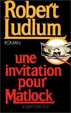 Invitation pour matlock -une by Robert Ludlum http://www.amazon.ca/dp/2221048156/ref=cm_sw_r_pi_dp_z.aJvb1Y4FDT3