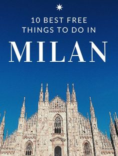Top 10: Best Free Things to Do in Milan