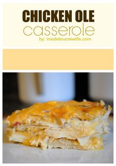 Chicken Ole Casserole - cheese and chicken layered with tortillas for a delicious Mexican lasagna type dinner