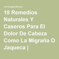 18 Remedios Naturales Y Caseros Para El Dolor De Cabeza Como La Migraña O Jaqueca   ECOagricultor