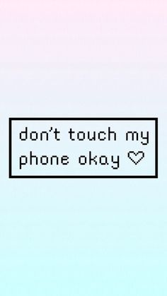 Don't touch my phone: