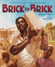 Brick by Brick  - Fantastic book for kids about how slaves built the White House.