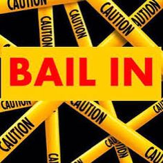 WHAT EXACTLY IS A BAIL-IN?  http://mark-meersman-p-i-f.com/2016/07/what-exactly-is-a-bail-in/