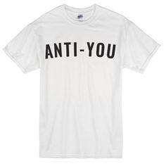 Anti-You T-Shirt - newgraphictees.com