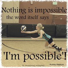 Nothing is impossible quote. #volleyball