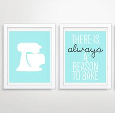 8x10 or 11x14 Poster Set of 2 Baking Quote Kitchen Wall Art Kitchen Mixer There Is Always A Reason To Bake Poster Typography on Etsy, $28.00