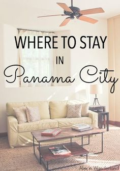 In Panama City, there's accommodation at every price point and for every taste.  Check out some of my favorites here.