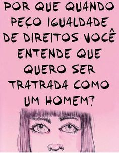 New post on frasespoesiaseafins Social Equality, Frases Tumblr, Intersectional Feminism, Some Words, Girls Be Like, Powerful Women, Women Empowerment, Girl Power, Inspire Me