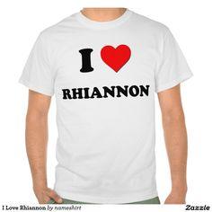 I Love Rhiannon Tee Shirt
