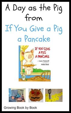 Activities to compliement the story, If You Give a Pig a Pancake from growingbookbybook.com