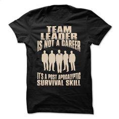 Team Leader  T Shirt, Hoodie, Sweatshirts - hoodie outfit #teeshirt #style