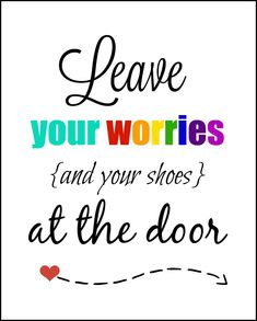 Leave your Worries and Shoes at the door Printable. Simple way to  remind guest No Shoes on the carpet rule.
