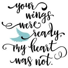 Silhouette Design Store - View Design your wings were ready phrase Silhouette Cameo Projects, Silhouette Design, Memories Quotes, After Life, Sympathy Cards, Sympathy Poems, Cricut Design, Word Art, Life Quotes