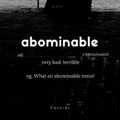 Meaning: very bad, terrible Beautiful Words In English, Interesting English Words, Unusual Words, Weird Words, English Idioms, English Phrases, Learn English Words, New Vocabulary Words, Advanced English Vocabulary
