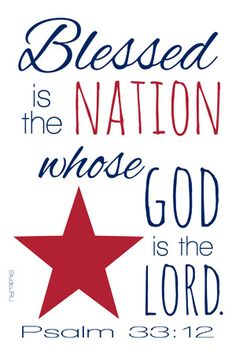 is the Nation Psalm Blessed is the nation whose God is the LORD, and the people He has chosen as His own inheritance.Psalm Blessed is the nation whose God is the LORD, and the people He has chosen as His own inheritance. I Love America, God Bless America, America America, In God We Trust, Faith In God, Bible Verses Quotes, Bible Scriptures, Scripture Art, Bible Teachings