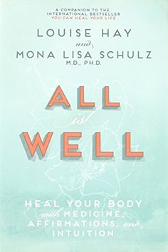All is Well: Heal Your Body with Medicine, Affirmations, ... https://www.amazon.com/dp/1401935028/ref=cm_sw_r_pi_dp_x_DqgSxbTMVKVFR
