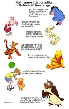 Winnie the Pooh on Drugs. Pooh and friends are on drugs. 7 signs that Winnie the Pooh characters are on drugs: Eeyore the Donkey doesn' t care about anything, h Funny Quotes, Funny Memes, Hilarious, Cartoon Quotes, Fun Funny, Qoutes, Adult Humor, I Laughed, Drugs