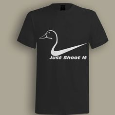 Duck Just Shoot it Black T shirt, T shirt for Men, Women, Girl, Boy, XS, S, M, L, XL, XXL, 25XL,  Size, Customized