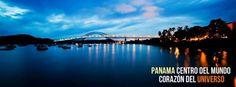Panamá centro del mundo, Corazón del Universo!!!