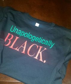 Hey, I found this really awesome Etsy listing at https://www.etsy.com/listing/267761458/unapologetically-black-black-history