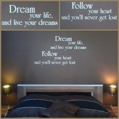 """Dream your life and live your dreams  Follow your heart and you""""ll never get lost. Hele gave tekst voor de slaapkamer."""