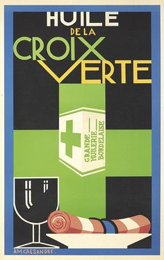 A. M. CASSANDRE (Adolphe Mouron, 1901-1968) Size: 15 5/8 x 24 3/4 in./39.7 x 62.8 cm Just as a wine glass, napkin, and bread plate are necessities at any table, so is Green Cross oil -- the finest Bordeaux accompaniment to your meal. Cassandre created at least three variations of this advertisement for the company