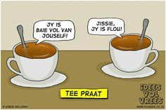 Afrikaans Quotes, Jokes, Van, Humor, Sayings, Funny, Bullshit, Lisa, Politics