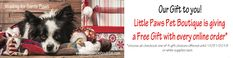 Welcome to Little Paws Pet Boutique: Just For You.Free Gift with every online purchas. Christmas Shopping, Christmas Gifts, Pet Boutique, Online Purchase, Happy New, Free Gifts, Just For You, Pets, Articles