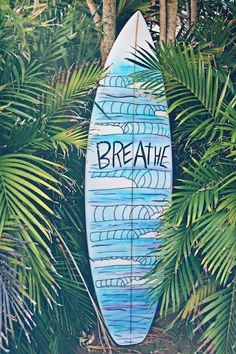 The surfboard tells you to breathe.                                                                                                                                                                                 More