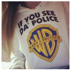 If you see da' police warn a brother hoodie