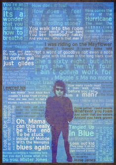The man's got a way with the lyrics! Bob Dylan. Mind blown I finally saw him live, too much for me to handle.