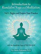 Introduction to Kundalini Yoga Volume 1 by Guru Rattana PhD