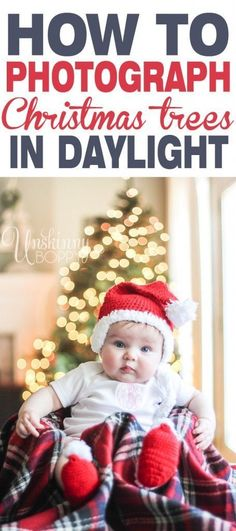 """How to take photos of your Christmas tree lights in daylight. So cute for a """"baby's first Christmas"""" card! This tutorial is for anyone with a dSLR camera."""