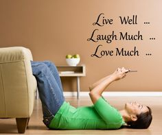 Live well, laugh much, love much