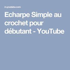 Echarpe Simple au crochet pour débutant - YouTube
