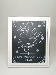 Hot Chocolate Bar Sign for Wedding - Baby It's Cold Outside - Framed Chalkboard Sign