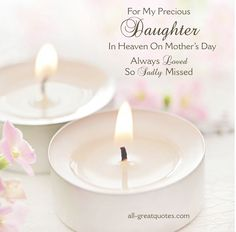 to my daughter in heaven | For My Precious Daughter In Heaven On Mother's Day. Always Loved, So ...