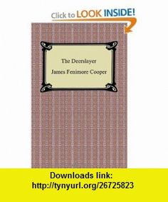 The Deerslayer (9781420931839) James Fenimore Cooper , ISBN-10: 1420931830  , ISBN-13: 978-1420931839 ,  , tutorials , pdf , ebook , torrent , downloads , rapidshare , filesonic , hotfile , megaupload , fileserve