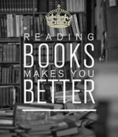 Reading Books makes you better!