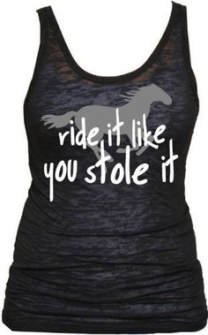 Juniors Ride It Like You Stole It Tank Top (X-Large, Black Burnout) Activewear Apparel. #race #barrelracing #athlete #athletics #country #horse