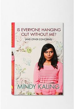 Is Everyone Hanging Out Without Me? Mindy