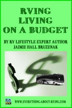 "RVing Living on a Budget -""Inevitably there are repairs and other emergencies that take a chunk out of the budget"""