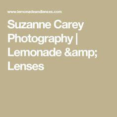 Suzanne Carey Photography | Lemonade & Lenses